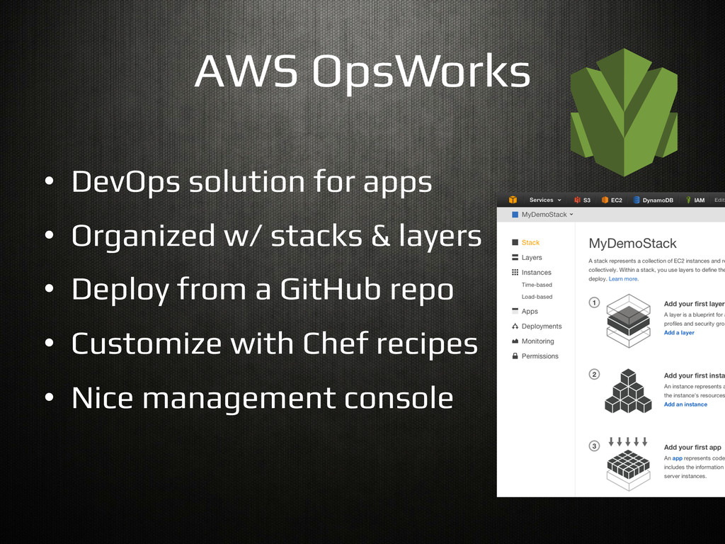 AWS OpsWorks! •  DevOps solution for apps! •  O...