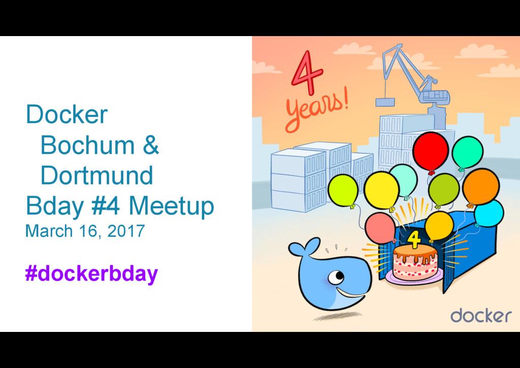 Docker Bochum & Dortmund Bday #4 Meetup March 1...