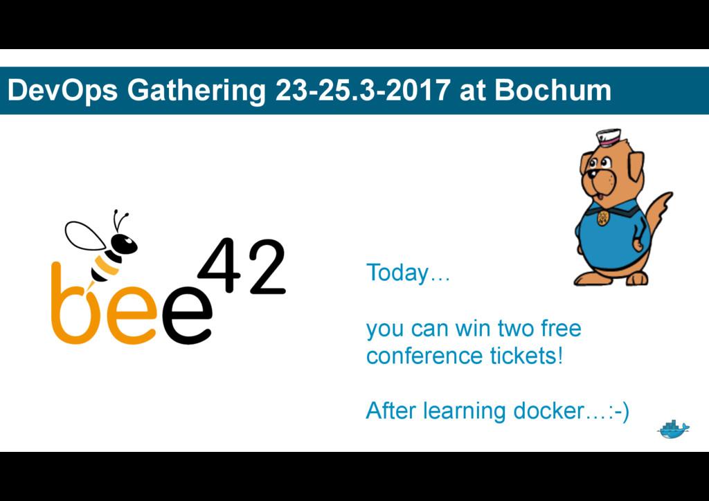 DevOps Gathering 23-25.3-2017 at Bochum Today… ...