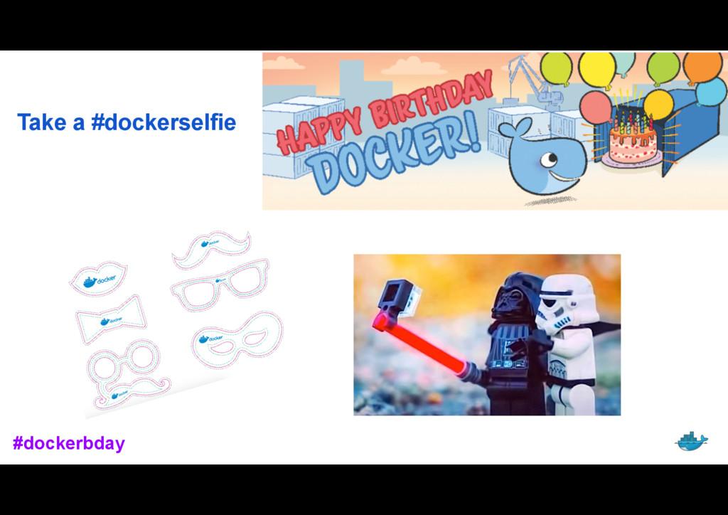 Take a #dockerselfie #dockerbday