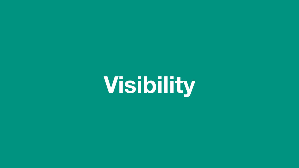 (without introducing more risk) Visibility