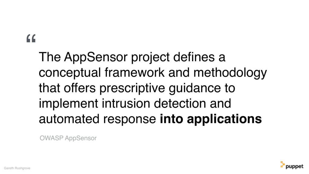 Gareth Rushgrove The AppSensor project defines a...