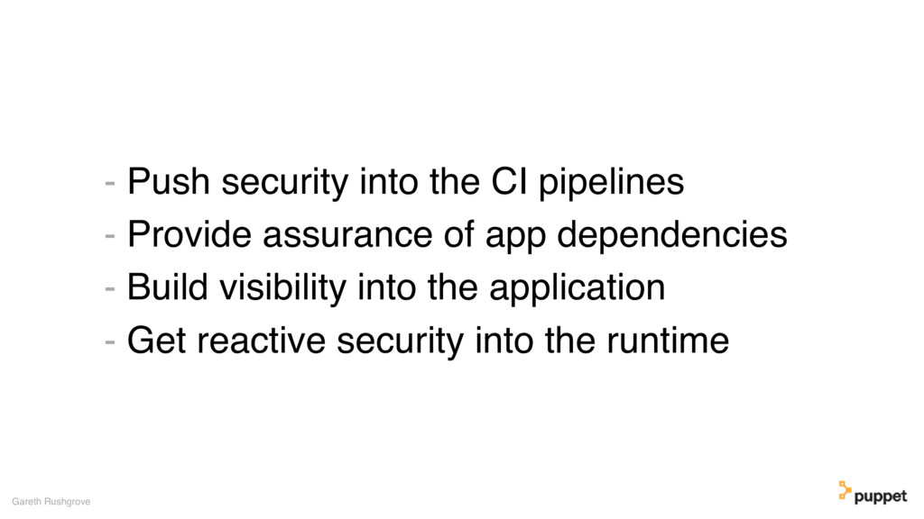 - Push security into the CI pipelines - Provide...