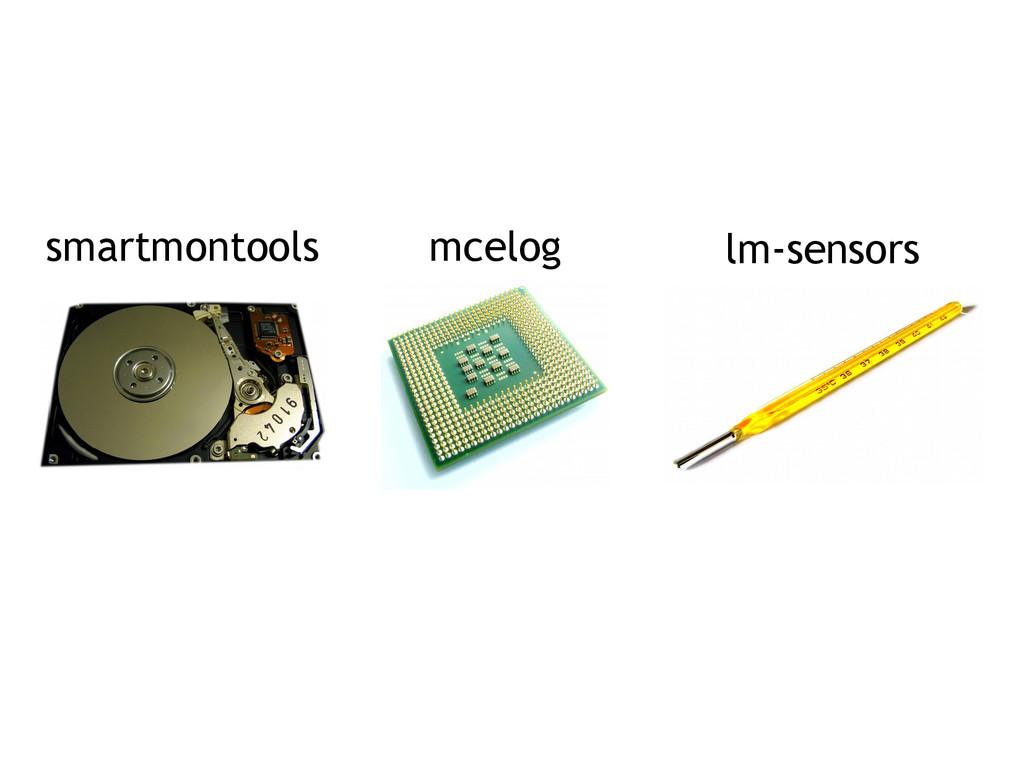 smartmontools mcelog lm-sensors