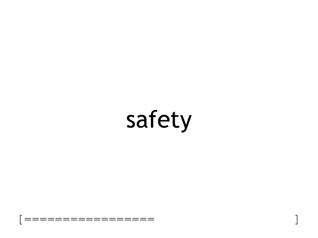 safety [================= ]