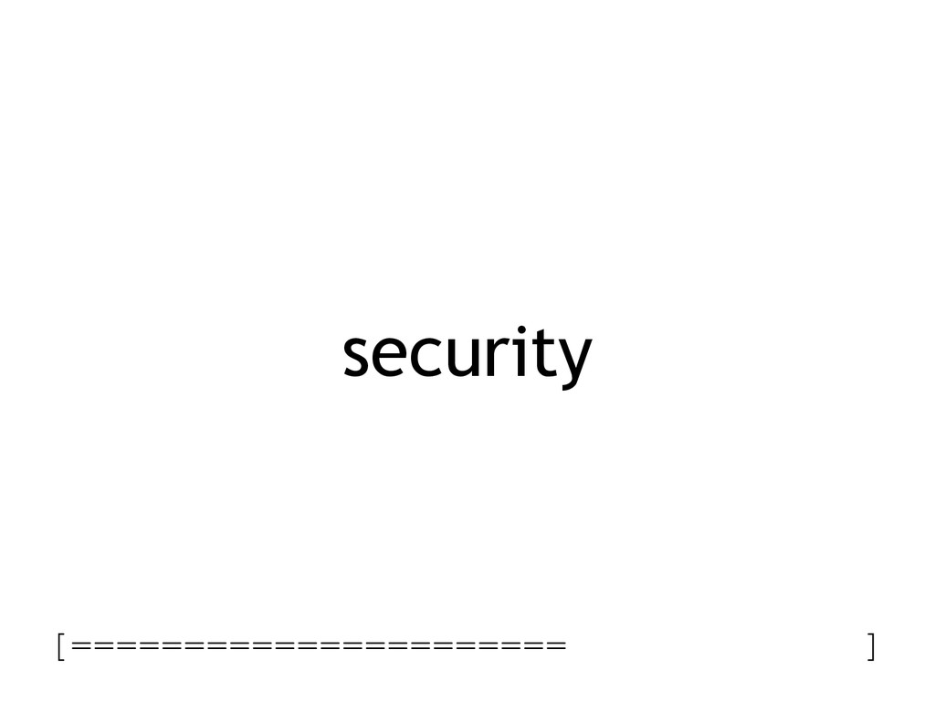 security [====================== ]