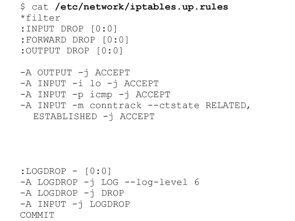 $ cat /etc/network/iptables.up.rules *filter :I...