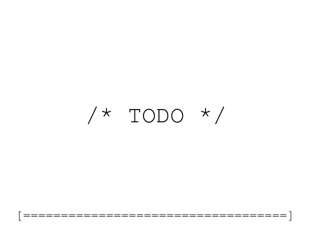 /* TODO */ [===================================]