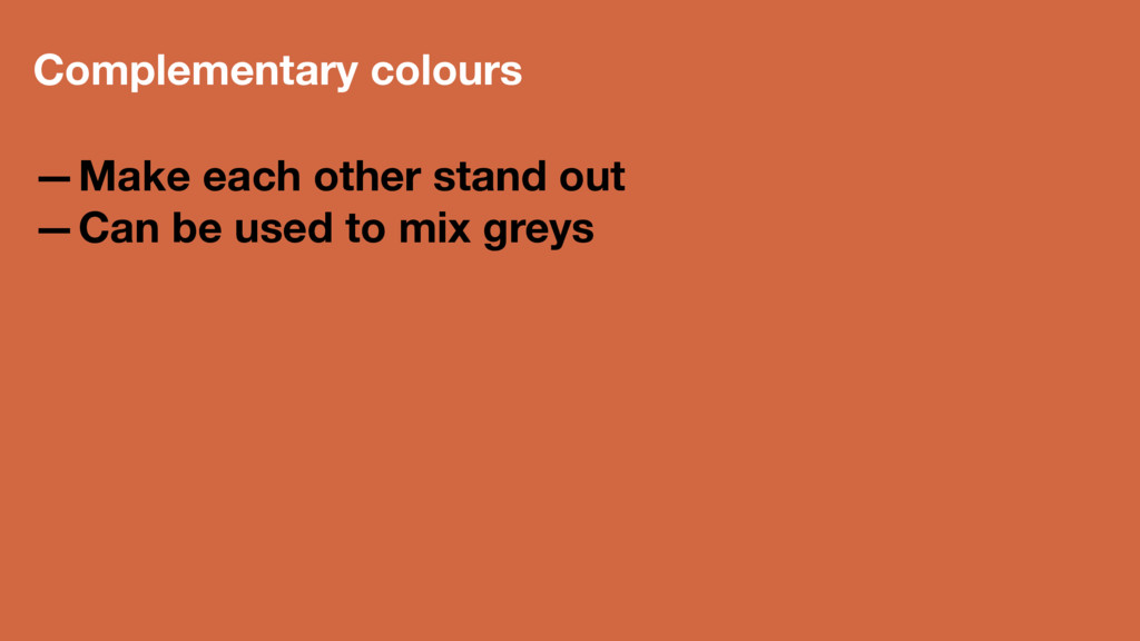 Complementary colours —Make each other stand ou...