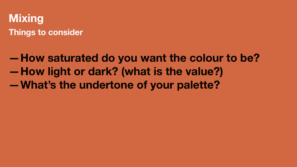 Mixing Things to consider —How saturated do you...