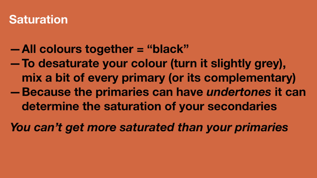 """Saturation —All colours together = """"black"""" —To ..."""