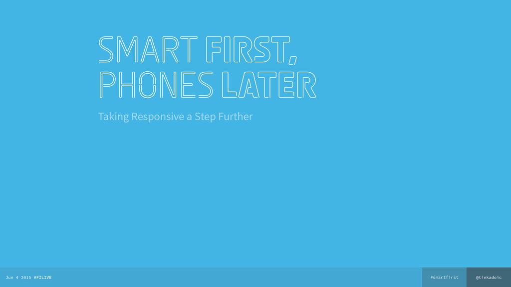 @tinkadoic #smartfirst Jun 4 2015 #FILIVE smart...