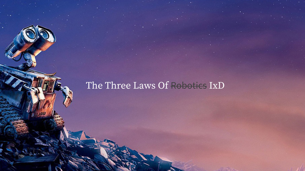The Three Laws Of Robotics IxD