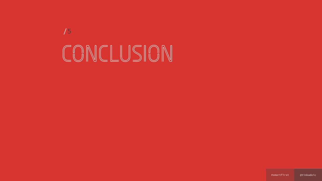 @tinkadoic #smartfirst conclusion /5