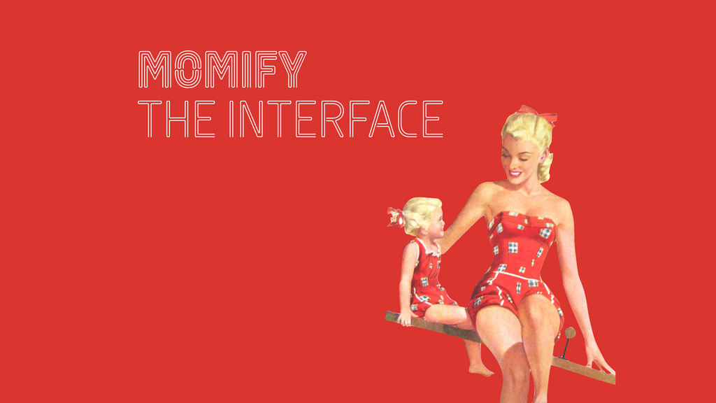 momify the interface