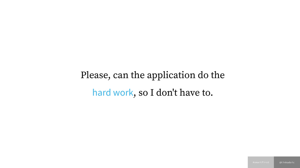 @tinkadoic #smartfirst Please, can the applicat...