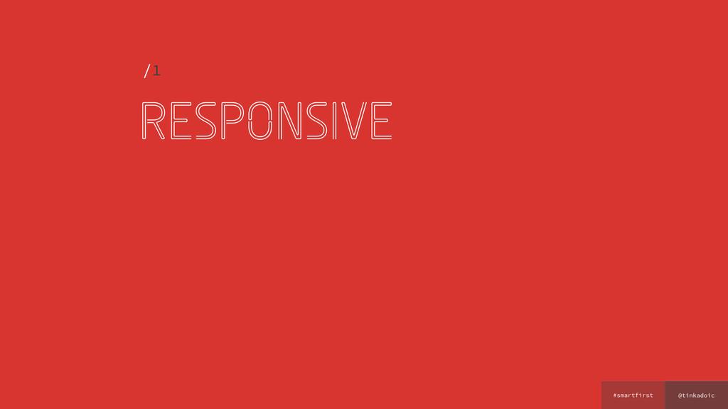 @tinkadoic #smartfirst responsive /1