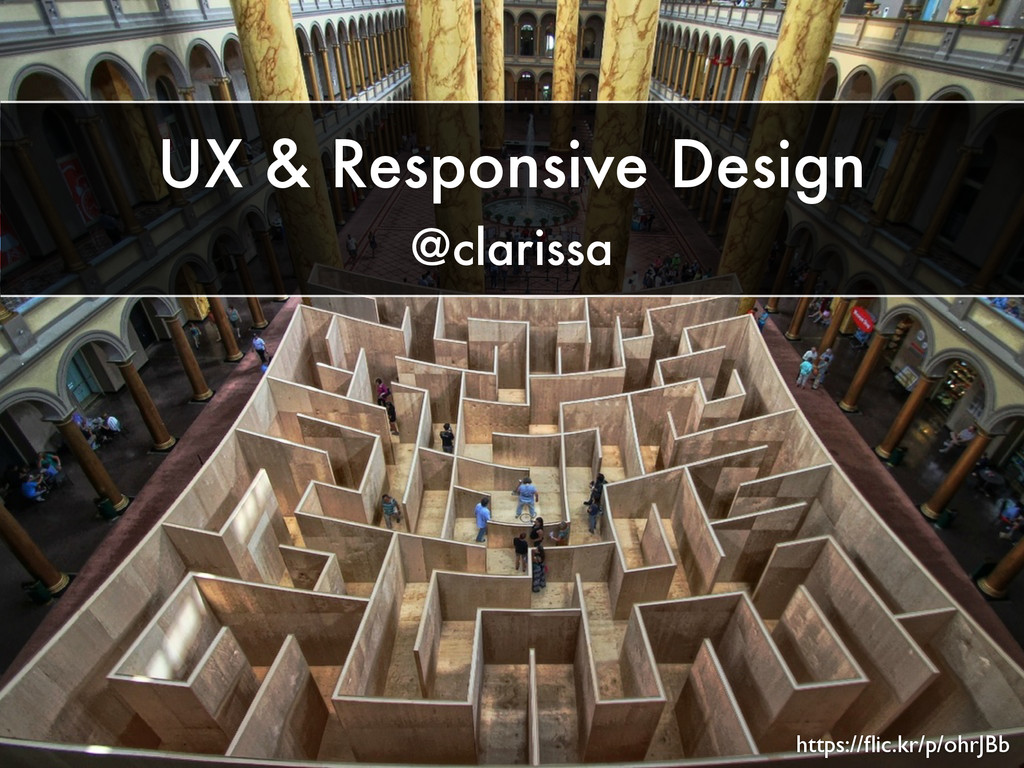 UX & Responsive Design @clarissa https://flic.kr...