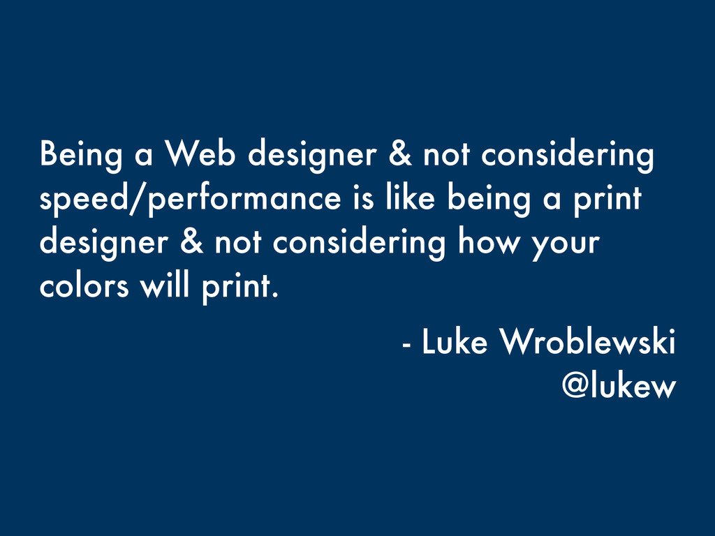 Being a Web designer & not considering speed/pe...