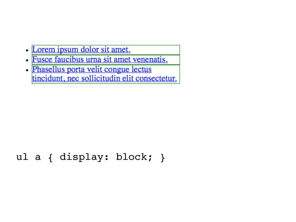 ul a { display: block; }