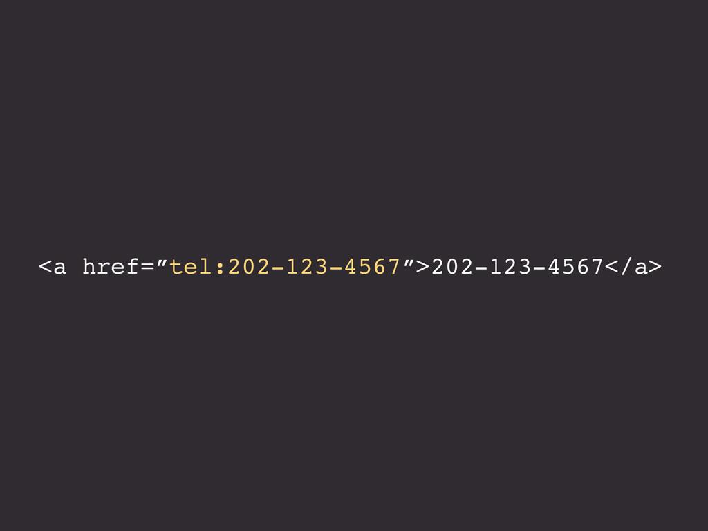 """<a href=""""tel:202-123-4567"""">202-123-4567</a>"""