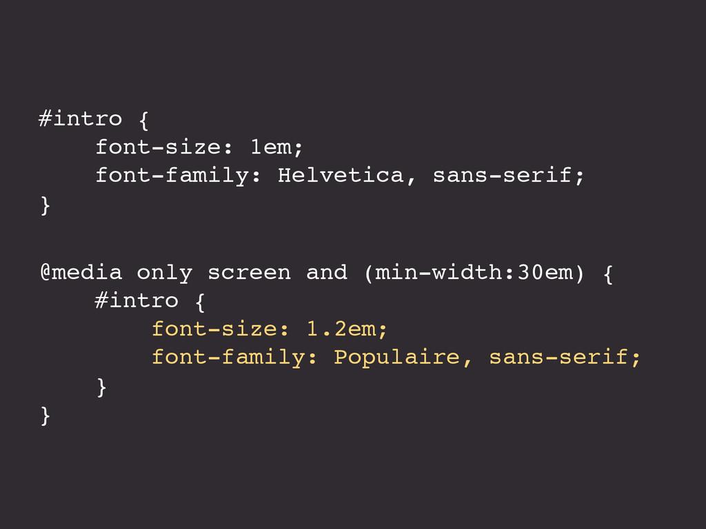 #intro { font-size: 1em; font-family: Helvetica...