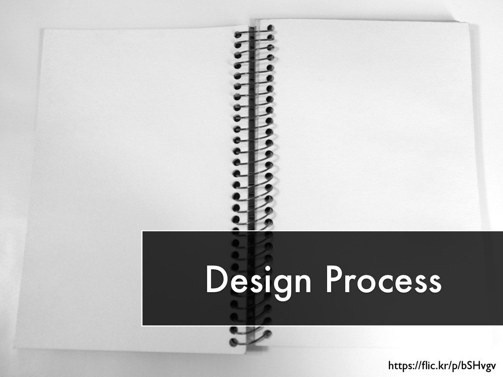 Design Process https://flic.kr/p/bSHvgv