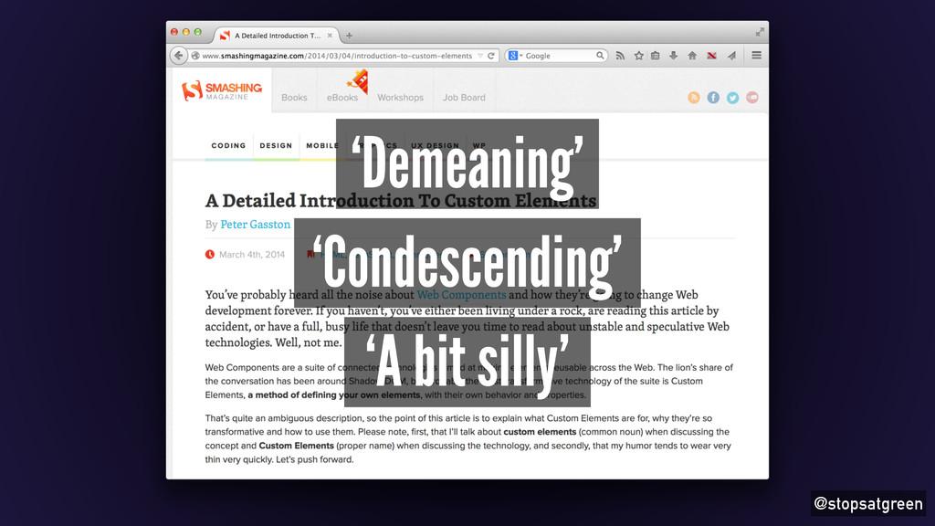@stopsatgreen 'Demeaning' 'Condescending' 'A bi...
