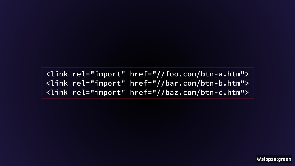 "@stopsatgreen <link rel=""import"" href=""//foo.co..."