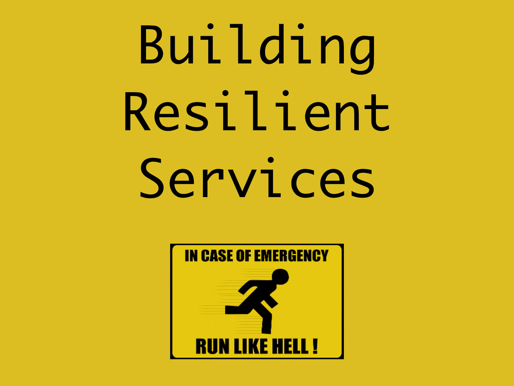 Building Resilient Services