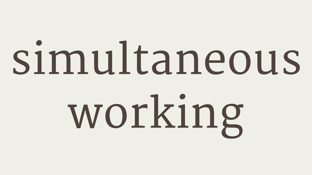 simultaneous working