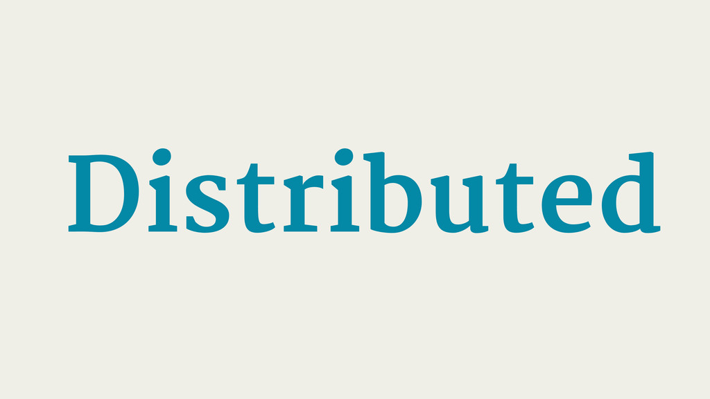 Distributed