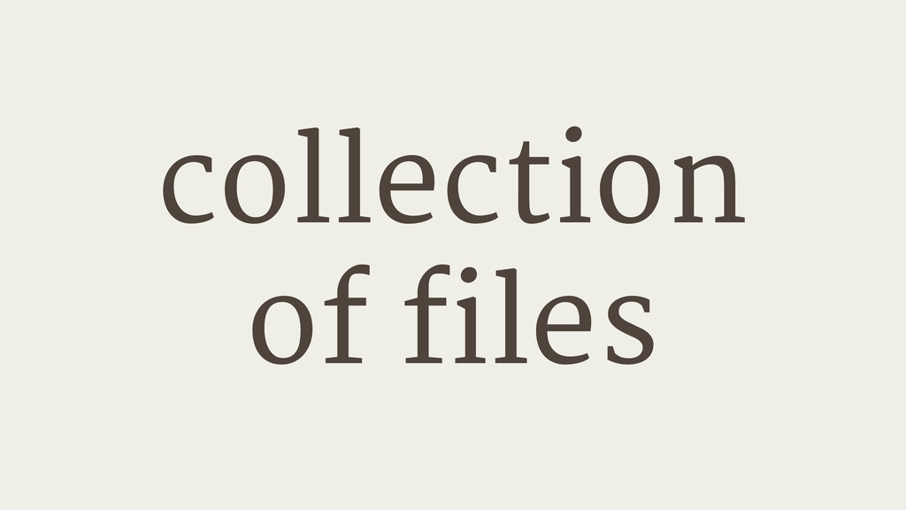 collection  of files