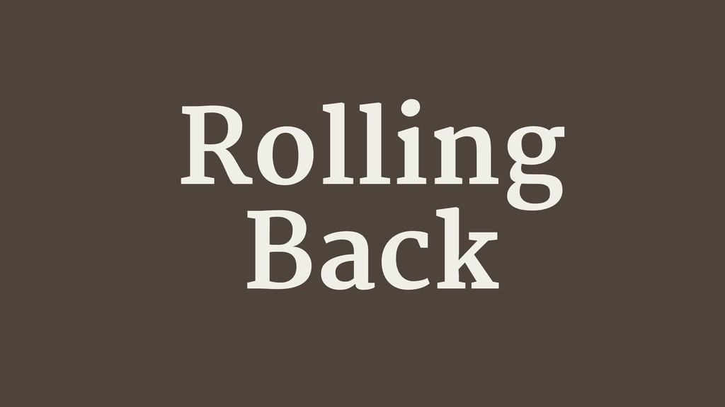 Rolling Back
