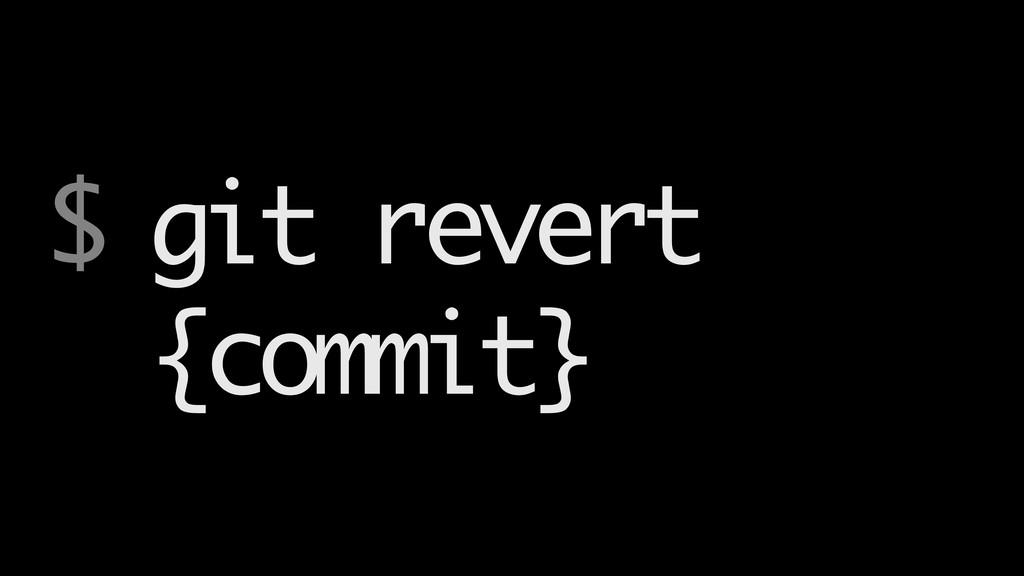 $ git revert {commit}
