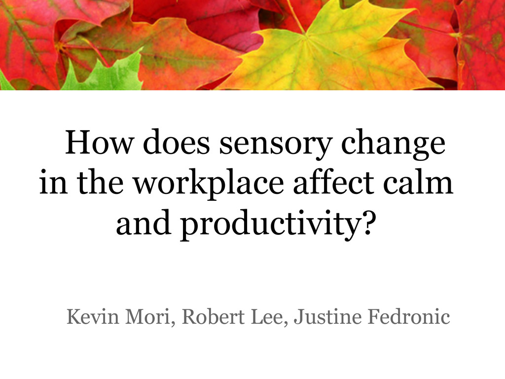 How does sensory change in the workplace affect...