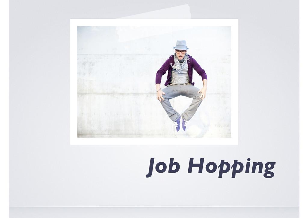 The Art of Job Hopping