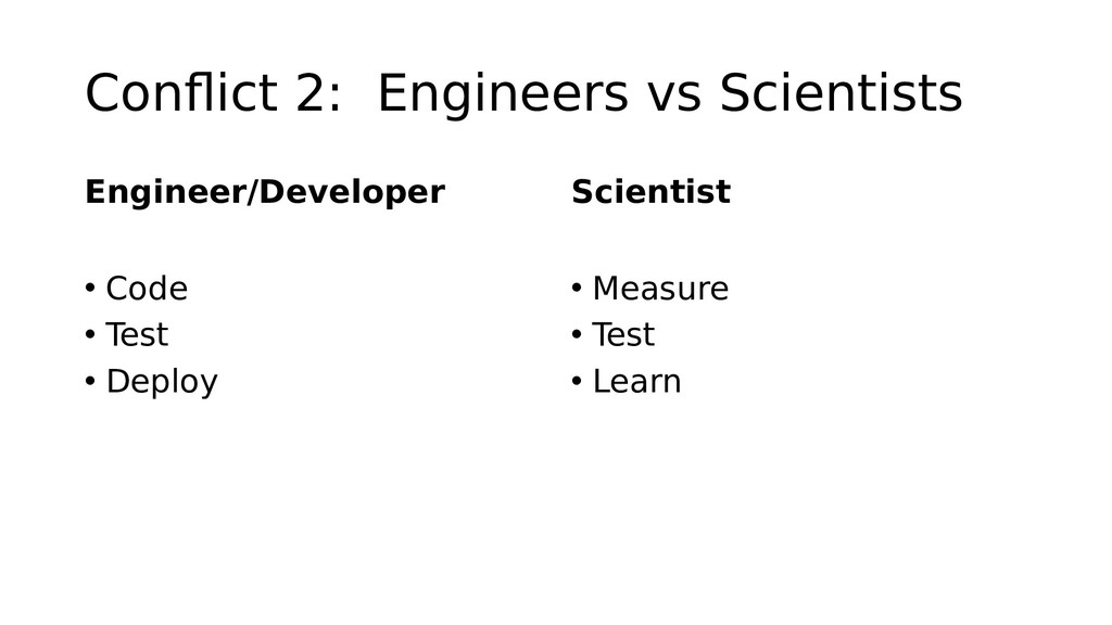 Confict 2: Engineers vs Scientists Engitneer/De...