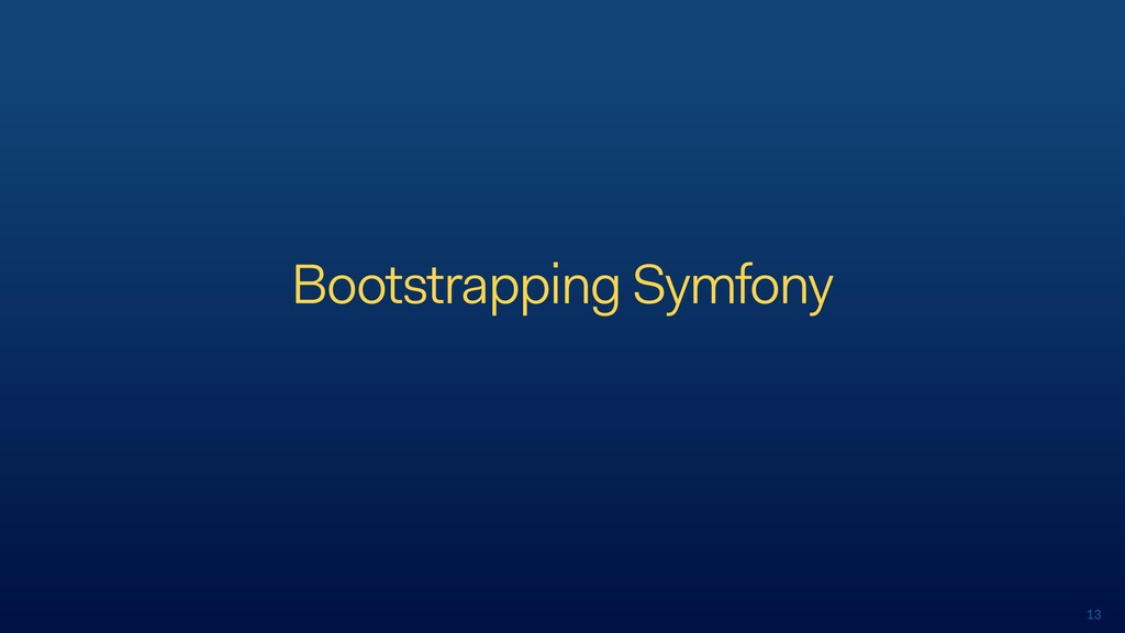 13 Bootstrapping Symfony