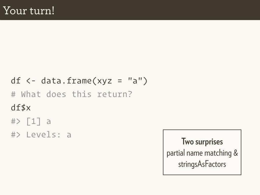 """df <- data.frame(xyz = """"a"""") # What does this re..."""
