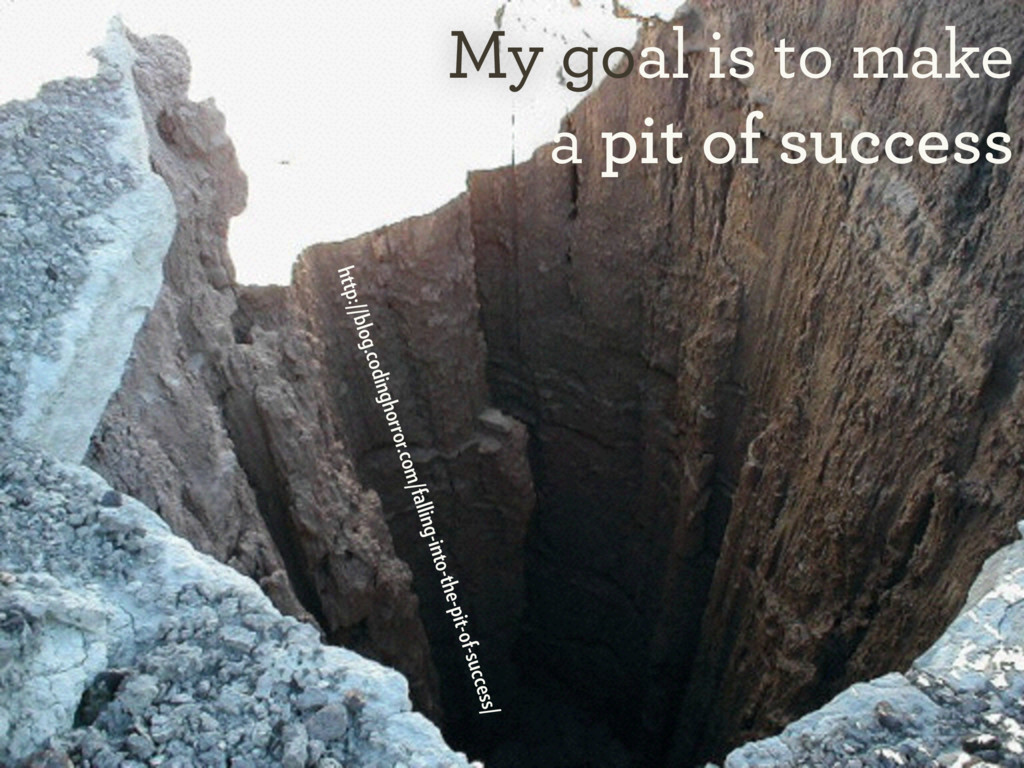 My goal is to make a pit of success http://blog...