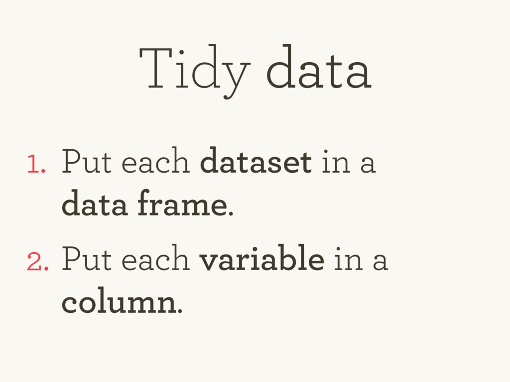 1. Put each dataset in a  data frame. 2. Put e...