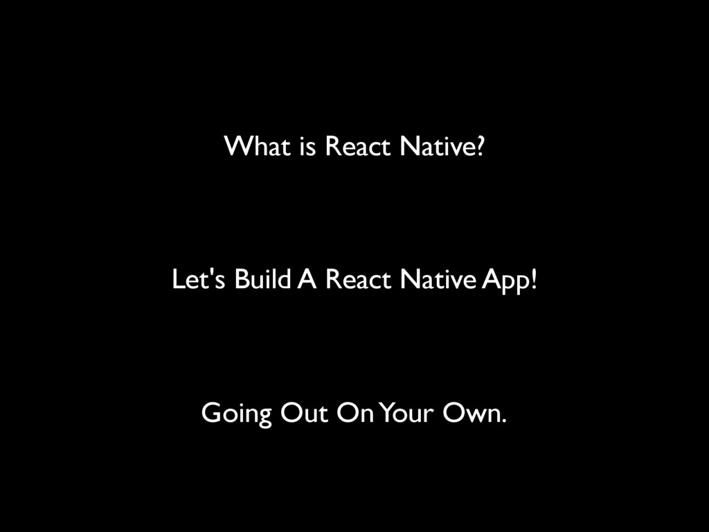 What is React Native? Let's Build A React Nativ...