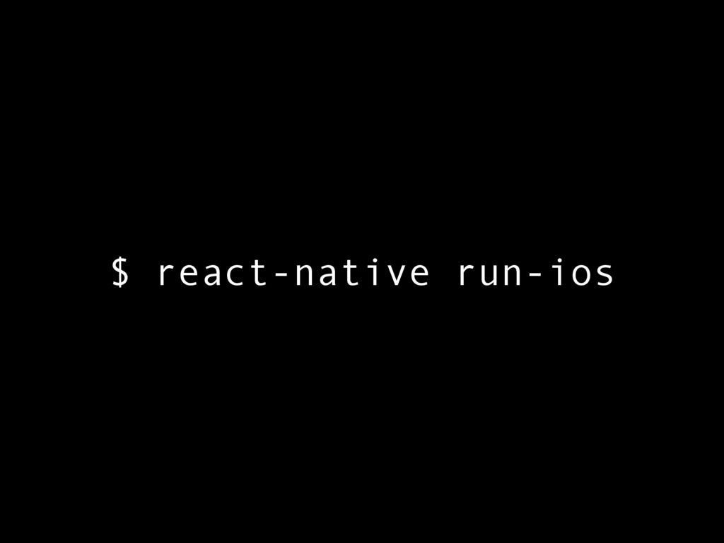 $ react-native run-ios