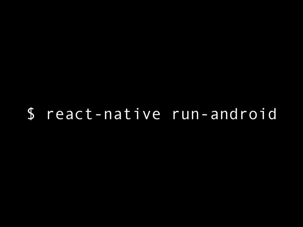 $ react-native run-android