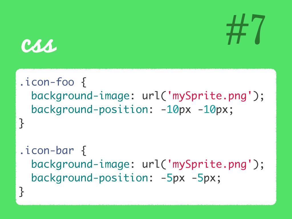 css #7 .icon-foo { background-image: url('mySpr...