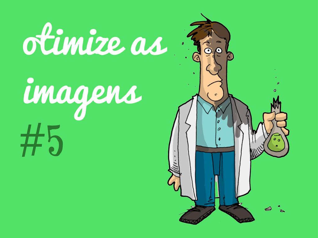 otimize as imagens #5