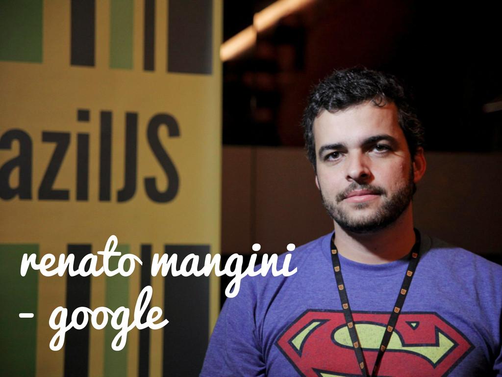 renato mangini - google