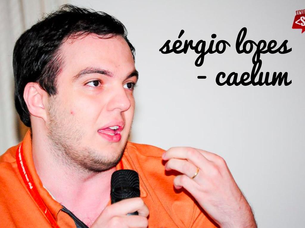 sérgio lopes - caelum