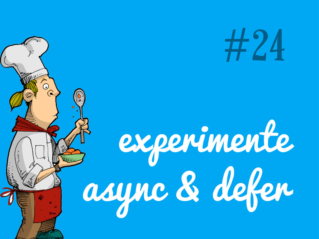 #24 experimente async & defer